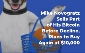 Mike Novogratz Sells Part of His Bitcoin Before Decline, Plans to Buy Again at $10,000
