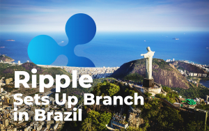 Ripple Sets Up Branch in Brazil, Plans to Continue with Its Latin America Rollout