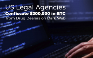 Bitcoin Crime: US Legal Agencies Confiscate $200,000 in BTC from Drug Dealers on Dark Web