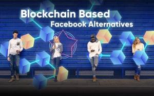 3 Blockchain-Based Facebook Alternatives