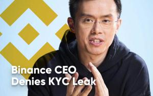 Binance CEO Denies KYC Leak, but Users Don't Buy It