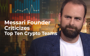 Messari Founder Criticizes Top Ten Crypto Teams for Lack of Transparency