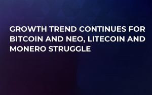 Growth Trend Continues For Bitcoin and NEO, Litecoin and Monero Struggle
