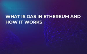 What is Gas in Ethereum and How It Works