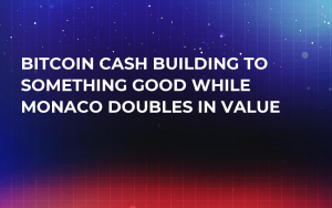 Bitcoin Cash Building to Something Good While Monaco Doubles in Value