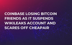 Coinbase Losing Bitcoin Friends as it Suspends WikiLeaks Account and Scares Off CheapAir