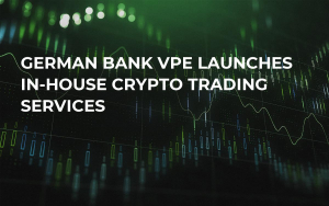 German Bank VPE Launches In-House Crypto Trading Services