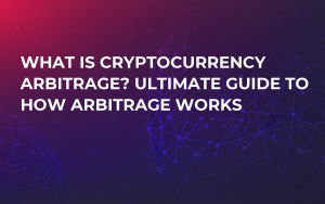 What is Cryptocurrency Arbitrage? Ultimate Guide to How Arbitrage Works