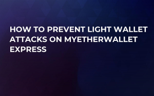 How to Prevent Light Wallet Attacks on MyEtherWallet Express