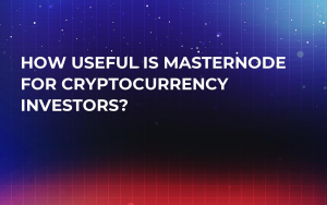 How Useful is Masternode For Cryptocurrency Investors?