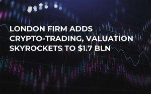 London Firm Adds Crypto-Trading, Valuation Skyrockets to $1.7 Bln