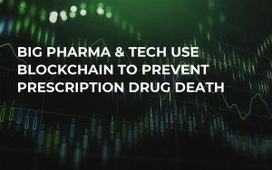 Big Pharma & Tech Use Blockchain to Prevent Prescription Drug Death