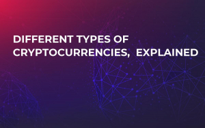 Different Types of Cryptocurrencies,  Explained