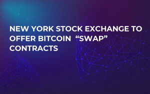 "New York Stock Exchange to Offer Bitcoin  ""Swap"" Contracts"