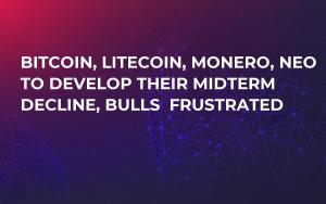 Bitcoin, Litecoin, Monero, NEO to Develop Their Midterm Decline, Bulls  Frustrated