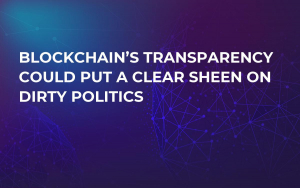 Blockchain's Transparency Could Put a Clear Sheen on Dirty Politics