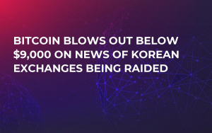 Bitcoin Blows Out Below $9,000 on News of Korean Exchanges Being Raided