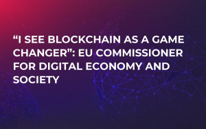 """""""I See Blockchain As a Game Changer"""": EU Commissioner for Digital Economy and Society"""
