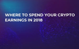 Where to Spend Your Crypto Earnings in 2018