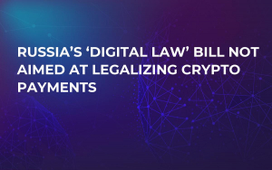 Russia's 'Digital Law' Bill Not Aimed at Legalizing Crypto Payments