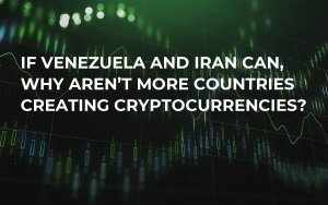 If Venezuela and Iran Can, Why Aren't More Countries Creating Cryptocurrencies?