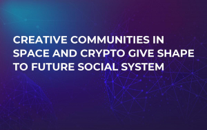 Сreative Сommunities in Space and Crypto Give Shape to Future Social System
