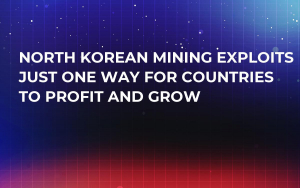 North Korean Mining Exploits Just One Way For Countries to Profit and Grow