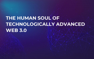 The Human Soul of Technologically Advanced Web 3.0