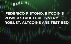 Federico Pistono: Bitcoin's Power Structure is Very Robust, Altcoins Are Test Bed