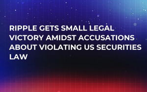 Ripple Gets Small Legal Victory Amidst Accusations About Violating US Securities Law