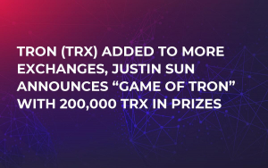 """TRON (TRX) Added to More Exchanges, Justin Sun Announces """"Game of TRON"""" With 200,000 TRX in Prizes"""