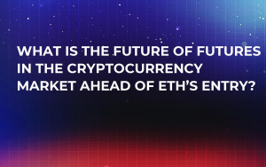 What is the Future of Futures in the Cryptocurrency Market Ahead of ETH's Entry?