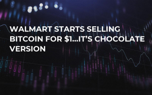 Walmart Starts Selling Bitcoin For $1…It's Chocolate Version