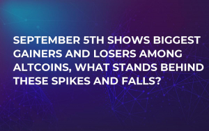 September 5th Shows Biggest Gainers and Losers Among Altcoins, What Stands Behind These Spikes and Falls?