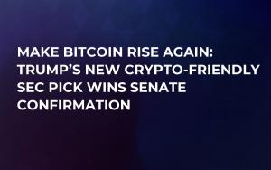 Make Bitcoin Rise Again: Trump's New Crypto-Friendly SEC Pick Wins Senate Confirmation