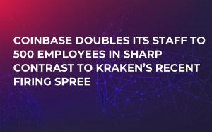 Coinbase Doubles Its Staff to 500 Employees In Sharp Contrast to Kraken's Recent Firing Spree