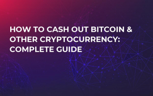 How to Cash Out Bitcoin & Other Cryptocurrency: Complete Guide