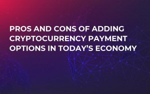 Pros and Cons of Adding Cryptocurrency Payment Options in Today's Economy