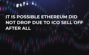It is Possible Ethereum Did Not Drop Due to ICO Sell Off After All