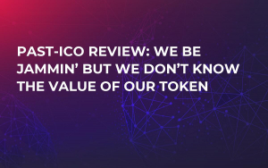 Past-ICO Review: We Be Jammin' But We Don't Know the Value Of Our Token