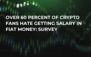 Over 60 Percent of Crypto Fans Hate Getting Salary in Fiat Money: Survey
