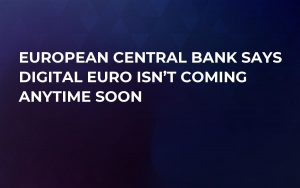 European Central Bank Says Digital Euro Isn't Coming Anytime Soon