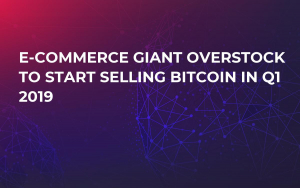 E-Commerce Giant Overstock to Start Selling Bitcoin in Q1 2019