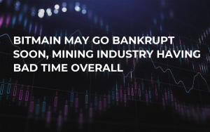 Bitmain May Go Bankrupt Soon, Mining Industry Having Bad Time Overall