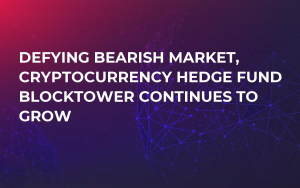 Defying Bearish Market, Cryptocurrency Hedge Fund BlockTower Continues to Grow