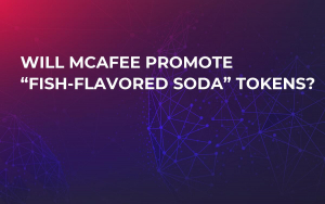 "Will McAfee Promote ""Fish-Flavored Soda"" Tokens?"