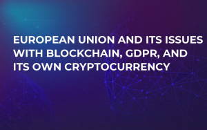 European Union and Its Issues With Blockchain, GDPR, and Its Own Cryptocurrency