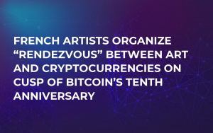 "French Artists Organize ""Rendezvous"" Between Art and Cryptocurrencies on Cusp of Bitcoin's Tenth Anniversary"