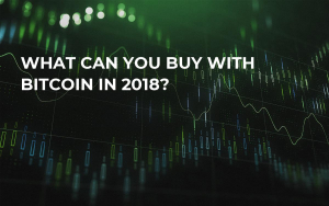 What Can You Buy With Bitcoin in 2018?