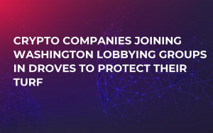 Crypto Companies Joining Washington Lobbying Groups in Droves to Protect Their Turf
